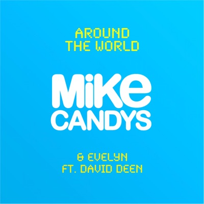 Around The World (Original Mix) - Mike Candys & Evelyn Feat. David Deen mp3 download