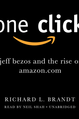 One Click: Jeff Bezos and the Rise of Amazon.com - Richard L. Brandt