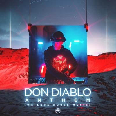 Anthem (We Love House Music) - Don Diablo mp3 download