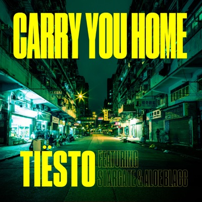 Carry You Home - Tiësto Feat. StarGate & Aloe Blacc mp3 download