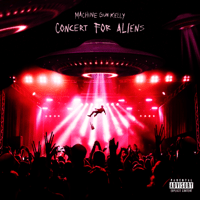 Machine Gun Kelly - concert for aliens