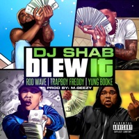 Blew It (feat. Trap Boy Freddy, Yung Booke & Rod Wave) - Single - Dj Shab mp3 download