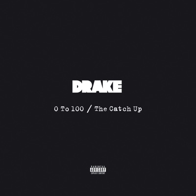 0 To 100/The Catch Up - Drake mp3 download
