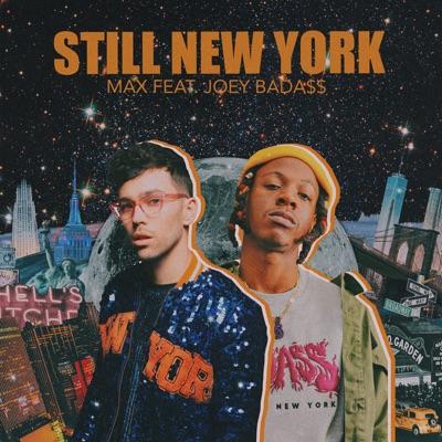 Still New York - MAX & Joey Bada$$ mp3 download