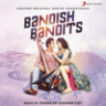 Shankar-Ehsaan-Loy - Bandish Bandits (Original Motion Picture Soundtrack)