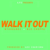 Walk It Out (feat. NLE Choppa) - Single - Nykobandz mp3 download