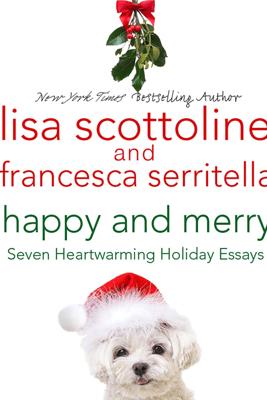 Happy and Merry - Lisa Scottoline & Francesca Serritella