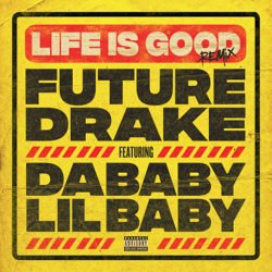 Life Is Good (Remix) [feat. Drake, DaBaby & Lil Baby] - Life Is Good (Remix) [feat. Drake, DaBaby & Lil Baby] mp3 download