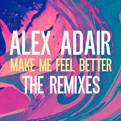 Make Me Feel Better (Don Diablo & Cid Remix) - Alex Adair mp3 download