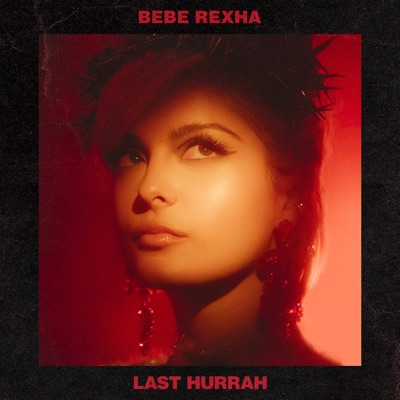 Last Hurrah - Bebe Rexha mp3 download