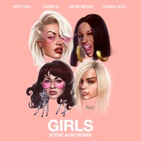 Girls (feat. Cardi B, Bebe Rexha & Charli XCX) [Steve Aoki Remix] - Single - Rita Ora mp3 download