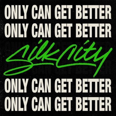 Only Can Get Better - Silk City, Diplo & Mark Ronson Feat. Daniel Merriweather mp3 download