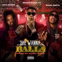 She Wanna Balla (feat. Moneybagg Yo & Rook Gotti) - Single - 504 Domo mp3 download