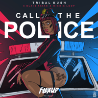 Call the Police (feat. Blaiz Fayah & Richie Loop) Tribal Kush