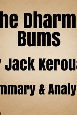 The Dharma Bums by Jack Kerouac: Summary & Analysis (Unabridged) - James Wallace