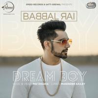 Dream Boy (with Pav Dharia) Babbal Rai MP3
