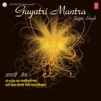 Gayatri Mantra With Rhythm, Pt. 2 Jagjit Singh