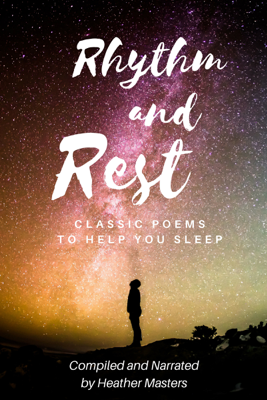 Rhythm and Rest: Classic Poems to Help You Sleep - Various/compilation by Heather Masters