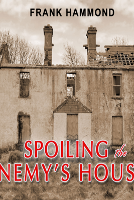 Spoiling the Enemy's House (Unabridged) - Frank Hammond