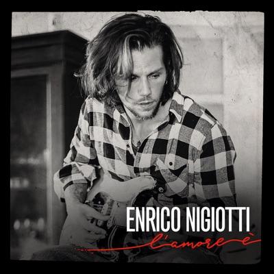 L'amore È - Enrico Nigiotti mp3 download