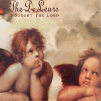 I Sought the Lord The De Lears