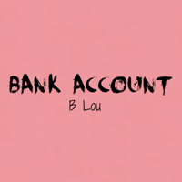 Bank Account (Instrumental) B. Lou
