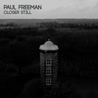 Closer Still (Acoustic) Paul Freeman