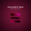 Free Download Paul van Dyk Music Rescues Me (feat. Plumb) [Pvd Club Mix] Mp3
