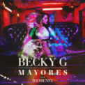 Free Download Becky G. & Bad Bunny Mayores Mp3