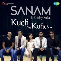 Kuch Na Kaho (feat. Shirley Setia) SANAM
