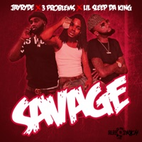 Savage (feat. 3 Problems) - Single - Jayryde & Lil Sleep da King mp3 download