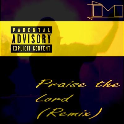 Praise The Lord (Remix) - LOMO mp3 download