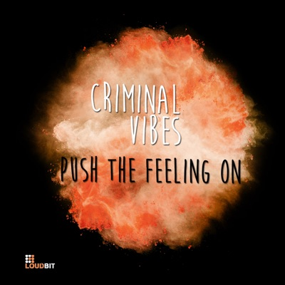 Push The Feeling On (Club Mix) - Criminal Vibes mp3 download