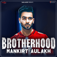 Brotherhood Mankirt Aulakh MP3