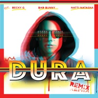 Dura (Remix) [feat. Becky G, Bad Bunny & Natti Natasha] - Single - Daddy Yankee mp3 download