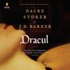 Dacre Stoker & J.D. Barker - Dracul (Unabridged)  artwork