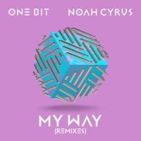 My Way (Remixes) - Single - One Bit & Noah Cyrus mp3 download