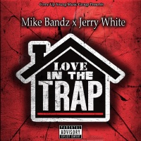 Love in the Trap (feat. Jerry White) - Single - Mike Bandz mp3 download