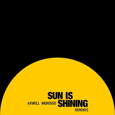 Sun Is Shining (R3hab Remix) - Axwell & Ingrosso mp3 download