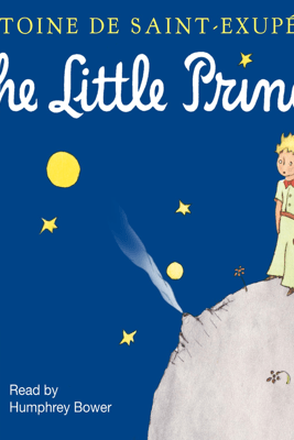 The Little Prince (Unabridged) - Antoine de Saint-Exupéry