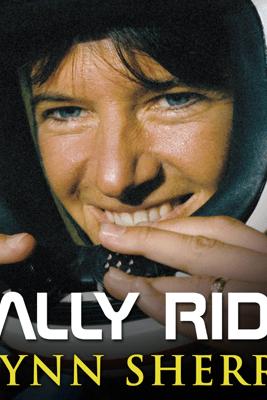 Sally Ride: America's First Woman in Space - Lynn Sherr