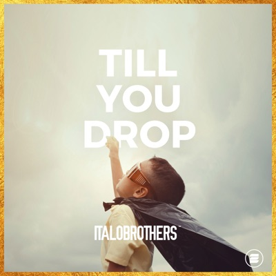 Till You Drop - ItaloBrothers mp3 download