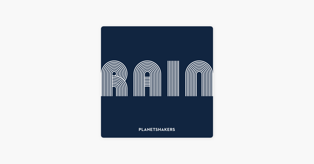Rain Pt 1 Live  EP by Planetshakers on Apple Music