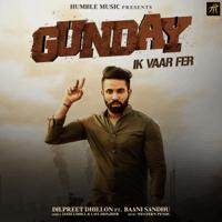 Gunday Ik Vaar Fer (feat. Baani Sandhu) Dilpreet Dhillon MP3