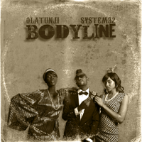 Bodyline Olatunji & System32