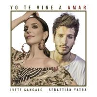 Yo Te Vine A Amar - Single - Ivete Sangalo & Sebastián Yatra mp3 download