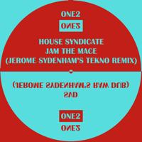 Jam the Mace (Jerome Sydenham's Tekno Rendition) House Syndicate