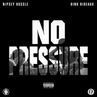 No Pressure - Bino Rideaux & Nipsey Hussle mp3 download