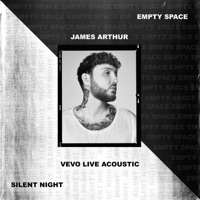 Empty Space / Silent Night (Vevo Live Acoustic) - Single - James Arthur