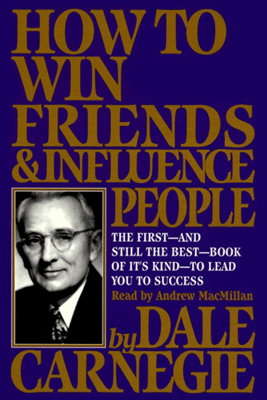 How To Win Friends And Influence People (Unabridged) - Dale Carnegie